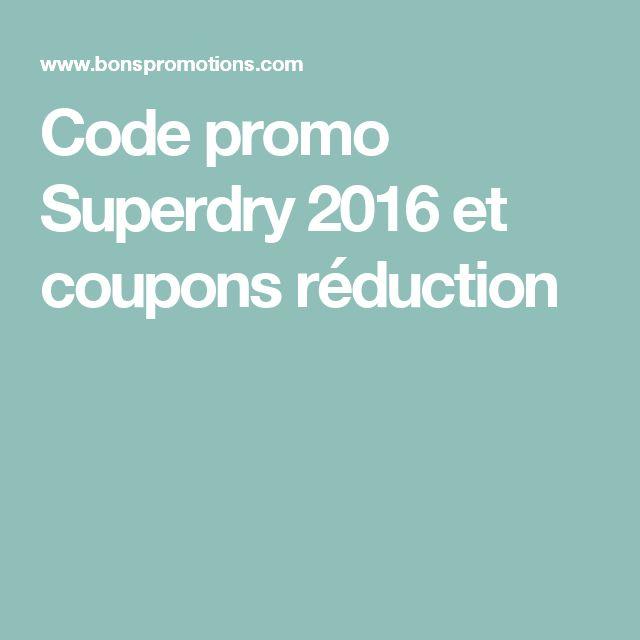 Code promo Superdry 2016 et coupons réduction