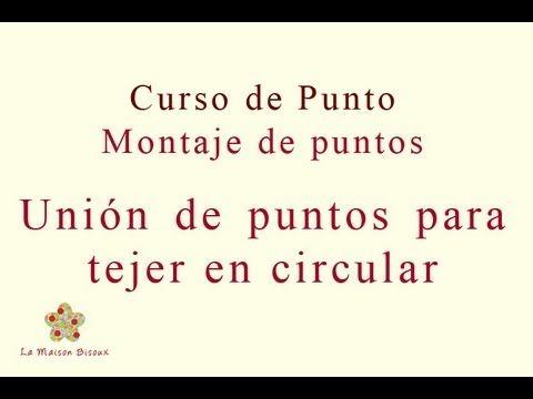 La Maison Bisoux - Curso de Punto: Unión y montaje de puntos para tejer en circular
