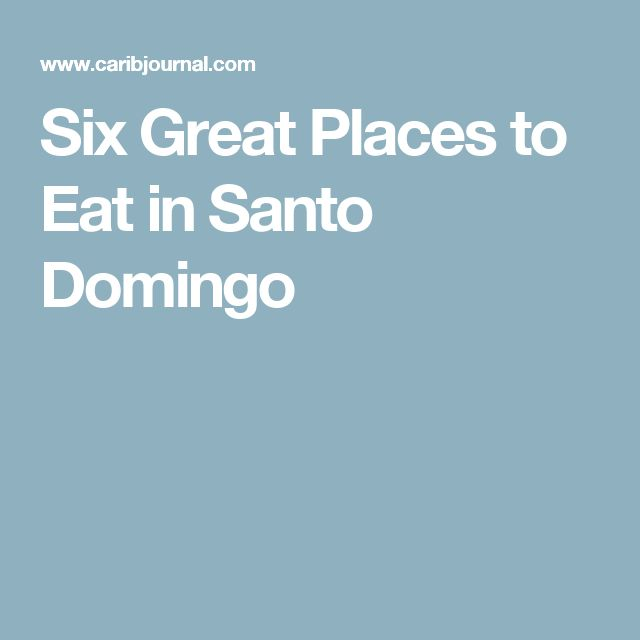 Six Great Places to Eat in Santo Domingo