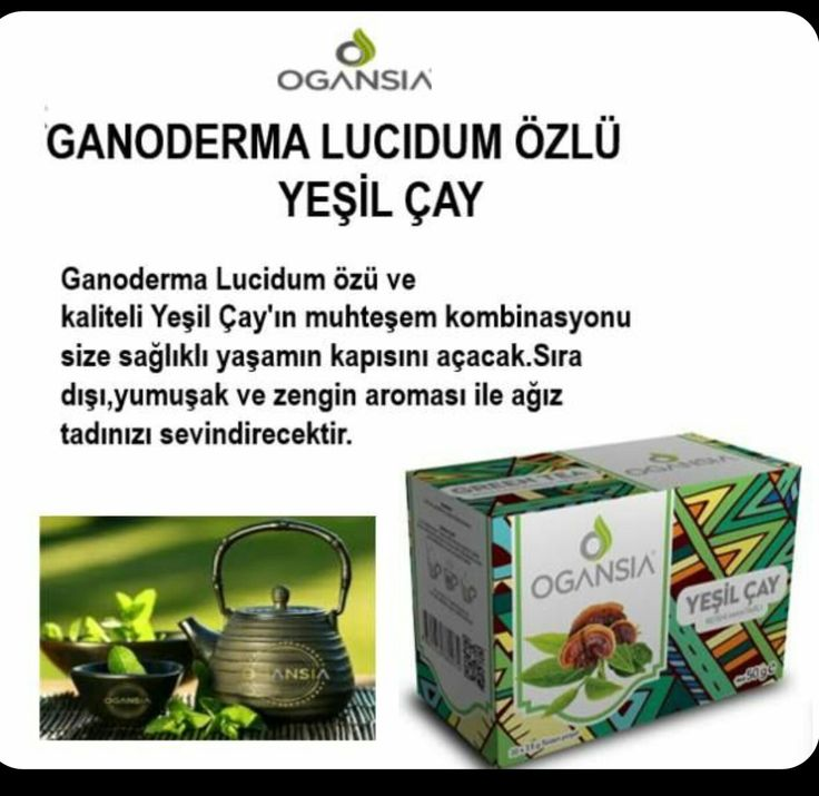 Ogansia Sakarya #yeşilçay #greentea // Reishi mantar oranı %10 dur.