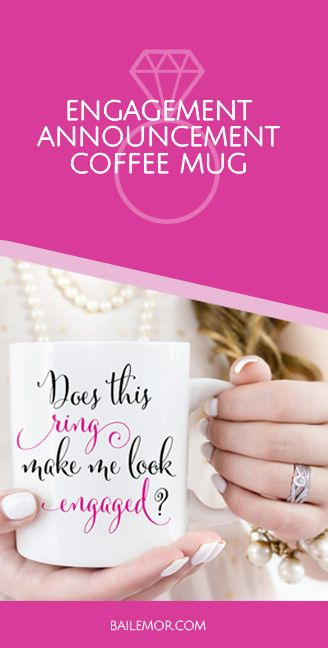 """Engagement announcement coffee mug """"Does this ring make me look engaged?"""" A fun way to let your friends know your engaged. Great engagement gift."""