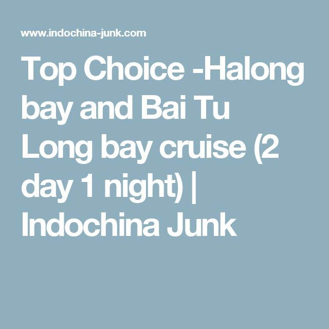 Top Choice -Halong bay and Bai Tu Long bay cruise (2 day 1 night) | Indochina Junk