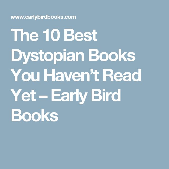 The 10 Best Dystopian Books You Haven't Read Yet – Early Bird Books