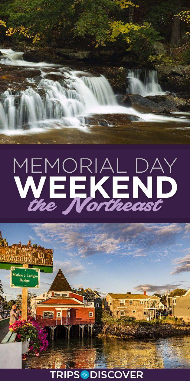 10 Spots In The Northeast You Should Be Spending Your Memorial Day Weekend At Memorial Day Weekend Getaways Weekend Getaways For Couples Best Weekend Getaways