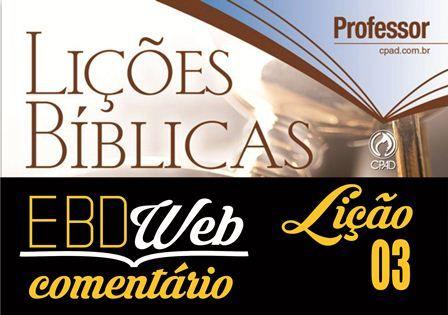 Comentário sobre a lição 03: Esperando a Volta de Jesus, publicado no Blog do Luciano de Paula Lourenço.