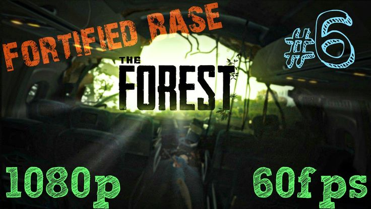 The Forest Gameplay - Part 6 - New Fortified Base ! [ 1080p ] No Comment...