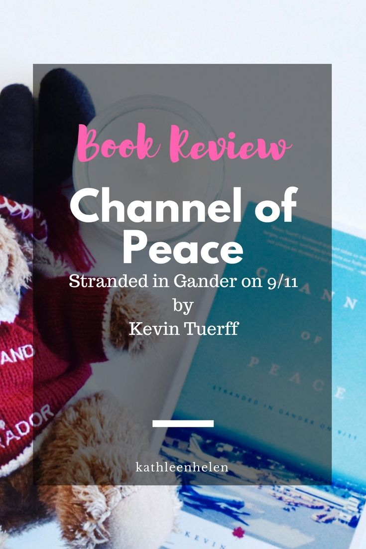 Book Review of Channel of Peace: Stranded in Gander on 9/11 by Kevin Tuerff | kathleenhelen