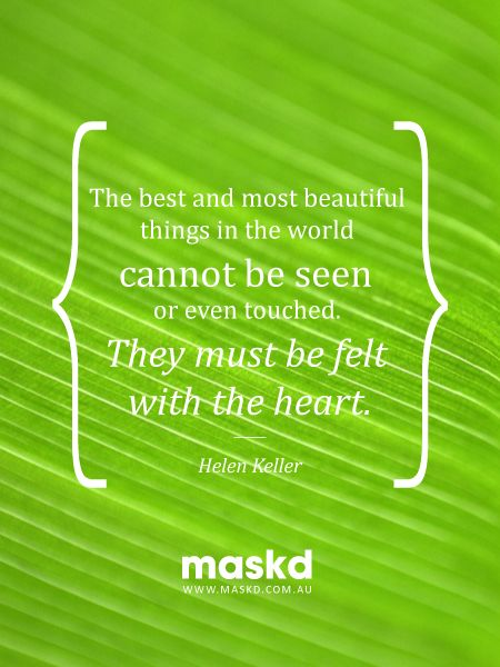 """""""The best and most beautiful things in the world cannot be seen or even touched. They must be felt with the heart.""""  #loveyourskin #amazing #beautiful #selfie #smile #igers #wow #awesome #acne #beauty #quote #pinterest #pinterestquotes #quotes #thegreenmask #maskd"""
