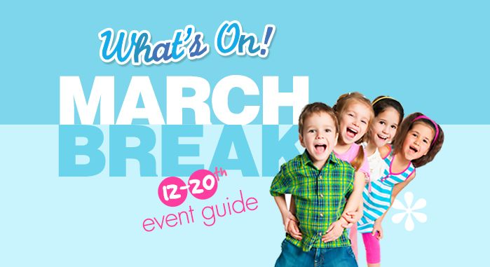 We've rounded up the top march break events for 2016 in our family friendly events guide. Helping you to keep busy and entertained with places to go, and things to do for kids in the Toronto area.
