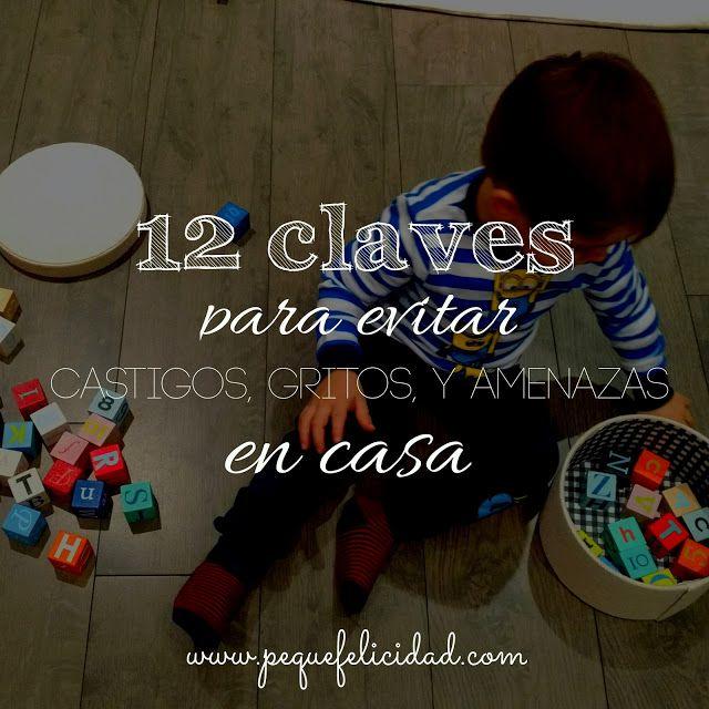 12 CLAVES PARA EVITAR CASTIGOS, GRITOS, Y AMENAZAS EN CASA