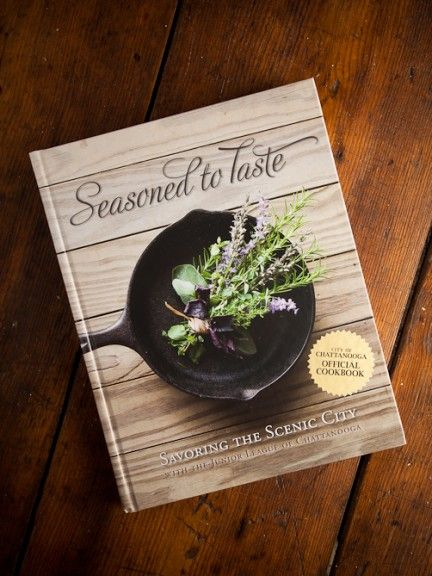 Junior League of Chattanooga Seasoned to Taste Cookbook for Bourbon and Boots