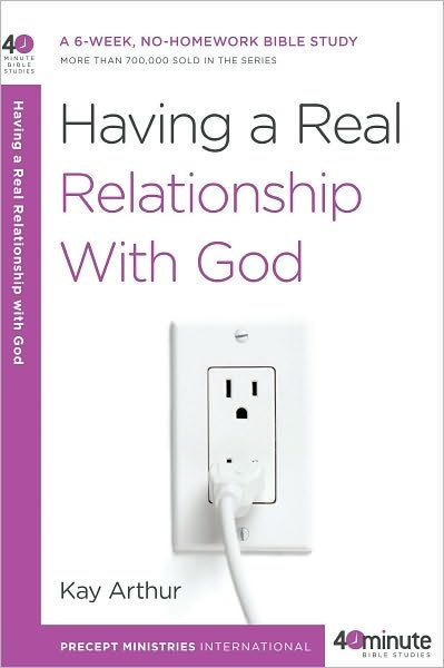 Having a Real Relationship With God by Kay Arthur! Love her