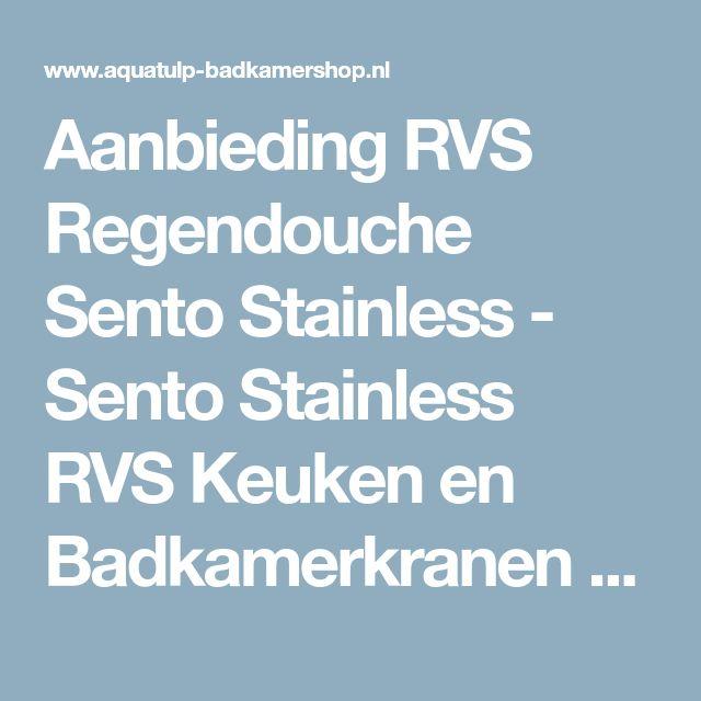 Aanbieding RVS Regendouche Sento Stainless - Sento Stainless RVS Keuken en Badkamerkranen - Inbouw Regendouche RVS eenhendelmengkraan