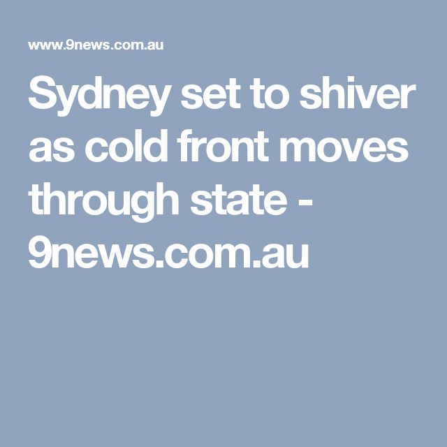 Sydney set to shiver as cold front moves through state - 9news.com.au