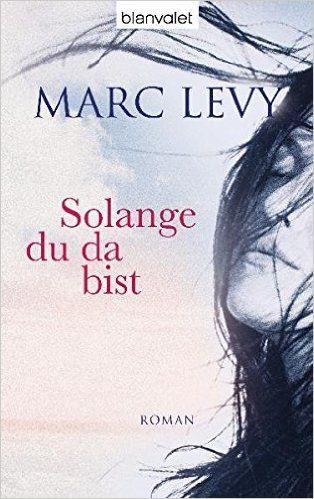 Solange du da bist: Roman: Amazon.de: Marc Levy, Amelie Thoma: Bücher