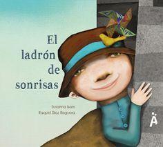 Títol: El ladrón de sonrisas Autor: Raquel Díaz En aquesta imatge podem veure la portada del llibre esmentat anteriorment