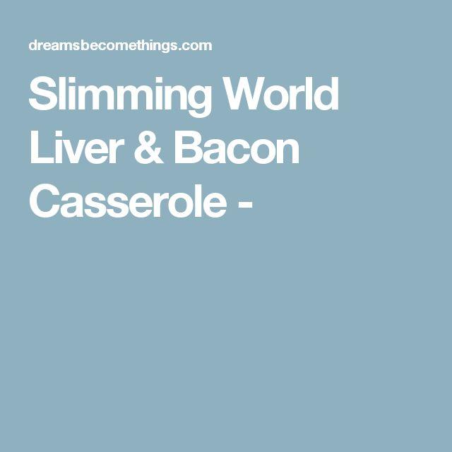 Slimming World Liver & Bacon Casserole -