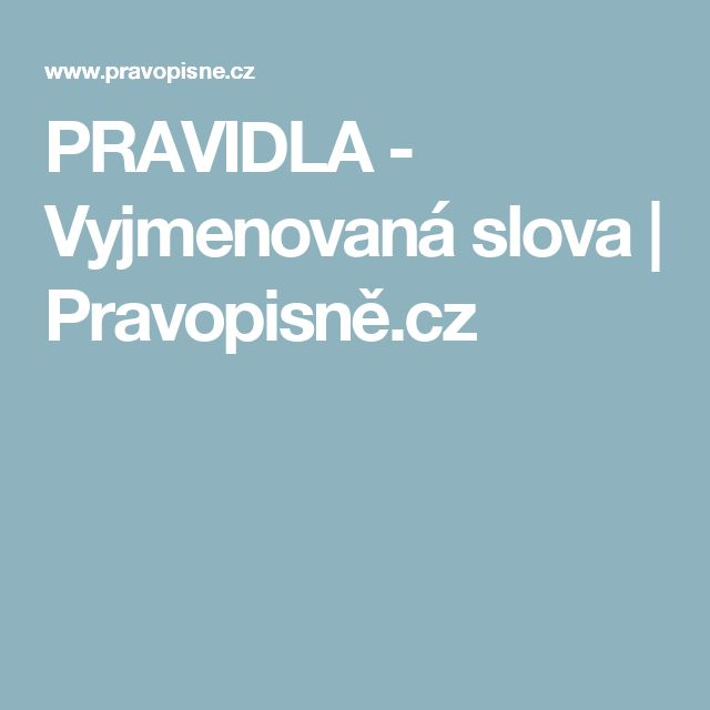 PRAVIDLA - Vyjmenovaná slova | Pravopisně.cz