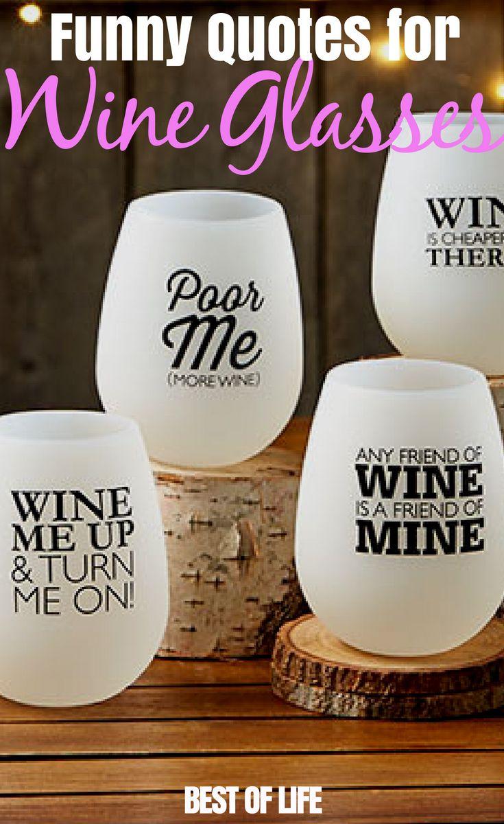 10 Funny Wine Glass Sayings Wine Glass Gifts Wine Glass Sayings Funny Wine Glass Wine Quotes Funny