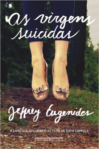 As Virgens Suicidas: Jeffrey Eugenides: Amazon.com.br: Livros