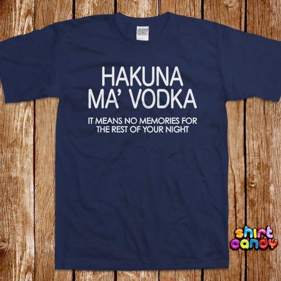 Hakuna Ma Vodka Tshirt Bar College Pub Frat Party Flip Cup Drinking Tee Shirt University Club St. Pattys Drunk Humor Joke College Club St. Patricks