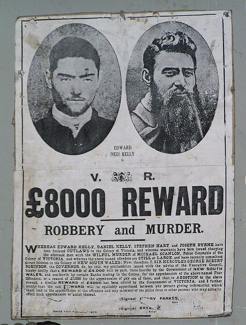 Ned Kelly – wanted for robbery and murder