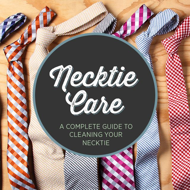 How to Clean a Tie: Everything You Need to Know