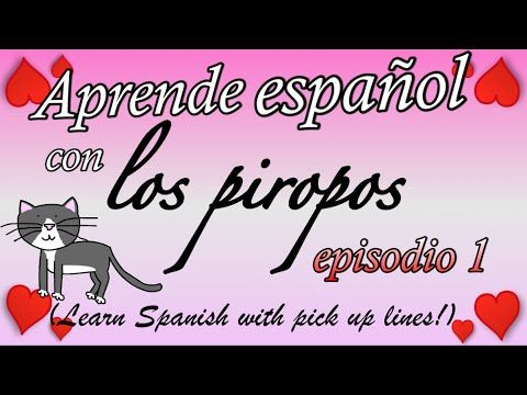 Spanish Pick-up Lines - Episode 1