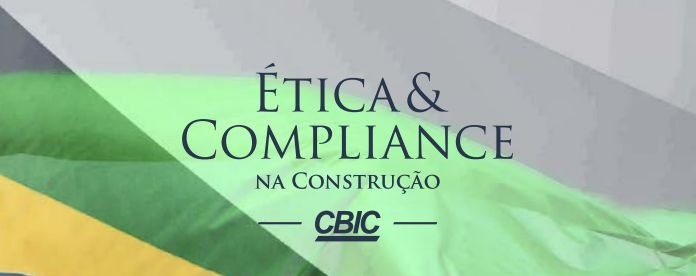 Compliance: O Guia de Ética e Compliance para Instituições e Empresas da Construção Civil é lançado pela CBIC. Faça o download aqui.