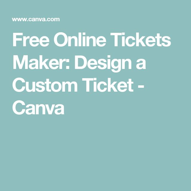 Free Online Tickets Maker: Design a Custom Ticket - Canva