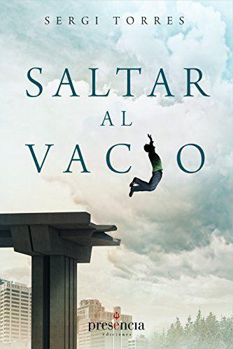 Saltar al vacío: La experiencia cotidiana de la conciencia absoluta (Spanish Edition) by [Torres, Sergi]