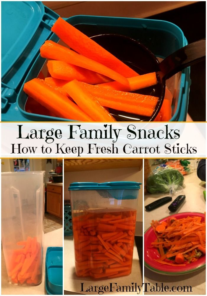 Large Family Snacks | How to Keep Fresh Carrot Sticks for Days!