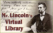"""Abraham Lincoln.  This site offers comprehensive information about Abraham Lincoln. Includes a biography with a chronology of historical events. Click on """"Teacher's Parlor"""" to access several lesson plans. Click on """"Video"""" at the top for several videos of experts discussing Lincoln's life."""