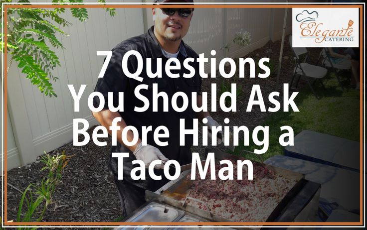 The taco man is becoming a very popular catering service, but with that growth, it is attracting lots of unqualified taco guys that can spoil your event