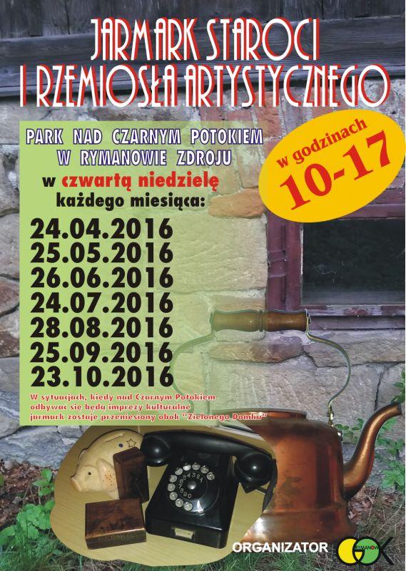 w niedzielę 24 kwietnia 2016 r. w parku nad Czarnym Potokiem w Rymanowie-Zdroju, w godz. 10-17 odbędzie się pierwszy w tym roku 'Jarmark staroci i rzemiosła artystycznego'.