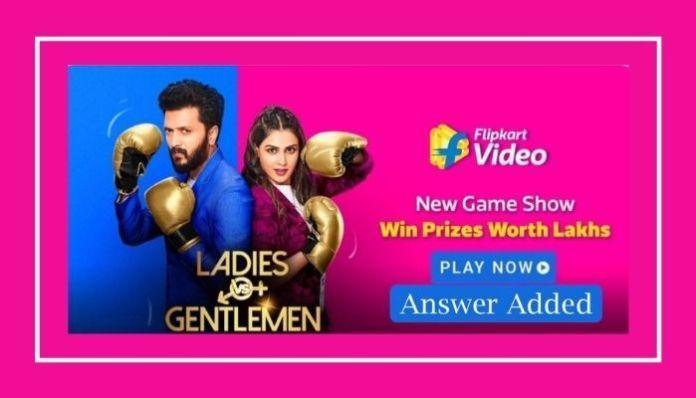 Flipkart Ladies Vs Gentlemen 20 December Quiz Answers Today Prizes Quiz Gentleman General Knowledge