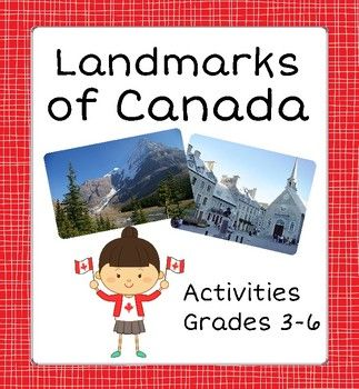 Canada! Canadas Landmarks This resource is designed for students in Canada (and is particularly good for Canadian Identity units) but could also be used by students eslewhere in order to learn more about Canada.Seven activities are included:(1) a 4-page True or False activity about 11 of Canadas landmarks.