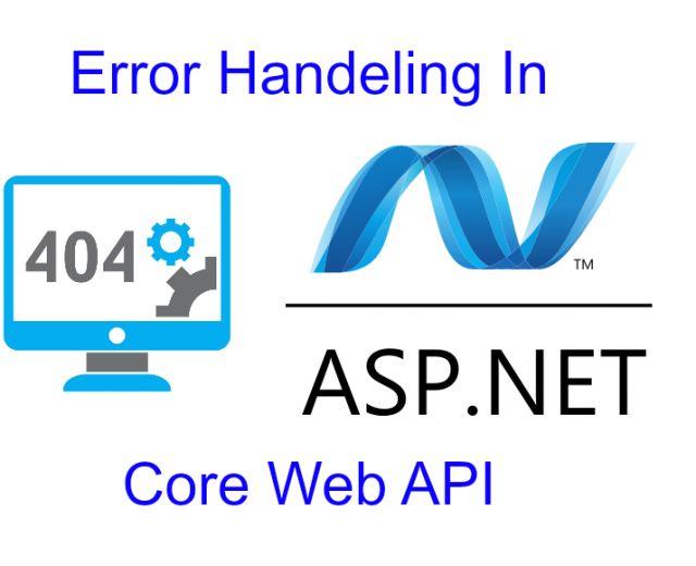 Error Handling In ASP.NET Core Web API