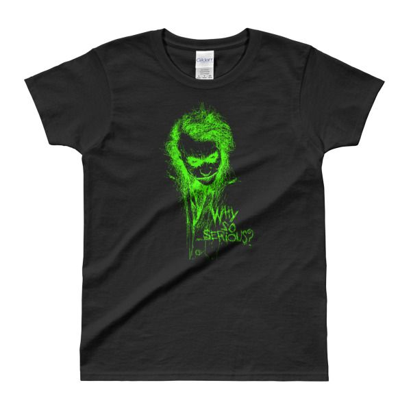 Why So Serious Ladies' T-shirt – THE JOKER 2017