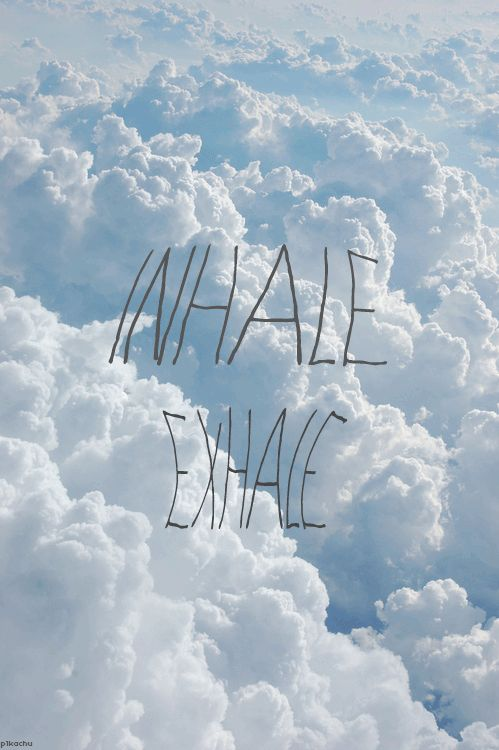 Inhale Exhale quotes photography quote sky clouds cool gifs gif