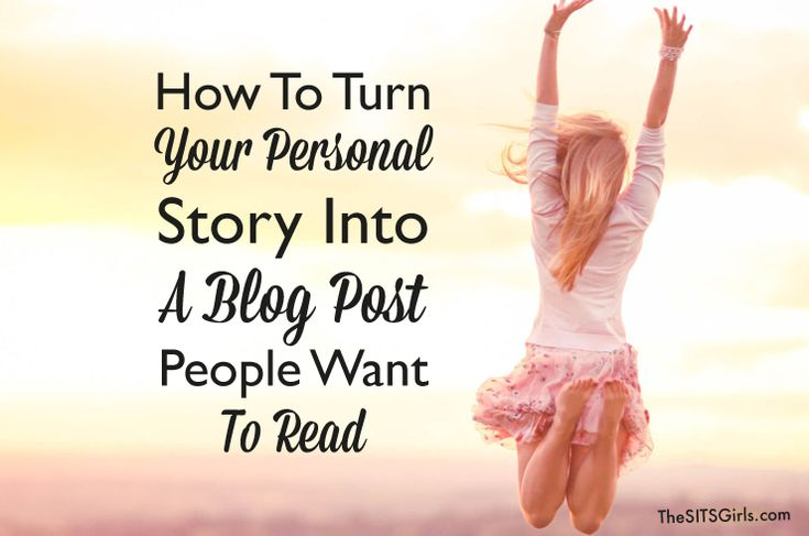 How to Turn Your Personal Story into a Blog Post