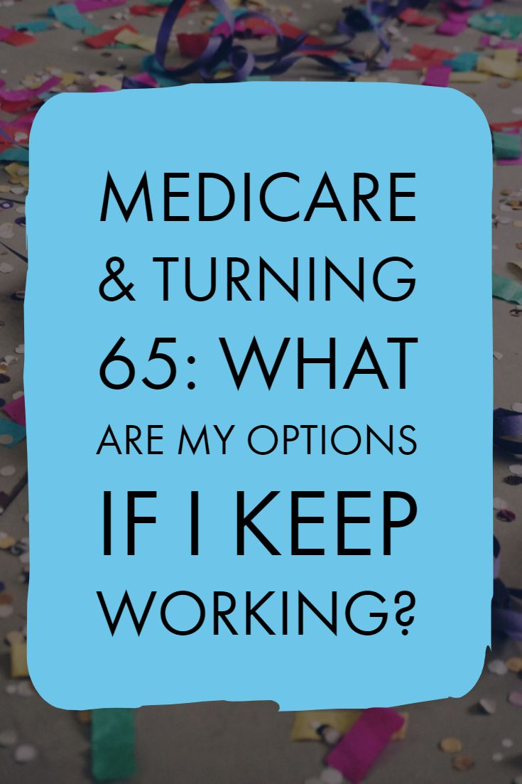 Still Working At 65 Find Out What Your Health Insurance Options