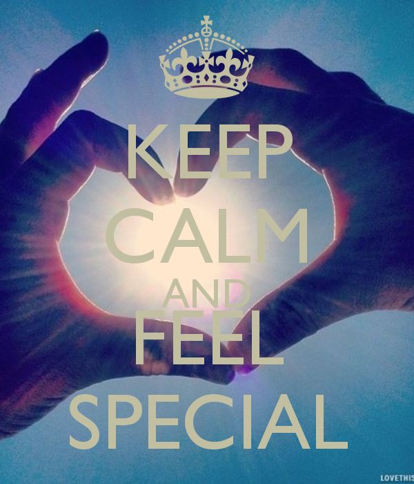 KEEP CALM AND FEEL SPECIAL