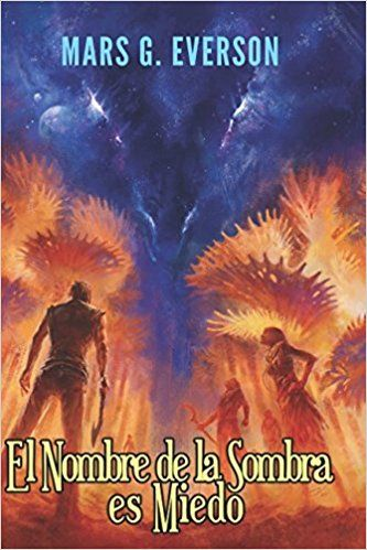 Cover Art made for 'The Name of the Shadow is Fear' book- Written by MARS G. EVERSON    El Nombre de la Sombra es Miedo (La Colonia): Mars G. Everson, Gonzalo Kenny: 9781549783951: Amazon.com: Books