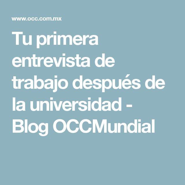 Tu primera entrevista de trabajo después de la universidad - Blog OCCMundial