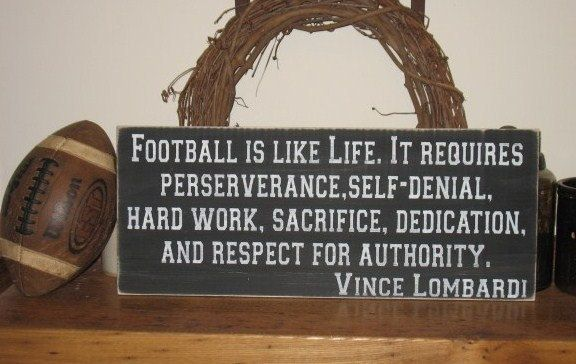 Football Is Like Life Vince Lombardi Quote-WOOD SIGN- Aged Rustic Football Fan Coach Gift. $38.00, via Etsy.