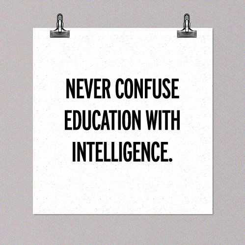 I always say this; grades never define your intelligence. You can be an A student and fail to understand a basic argument