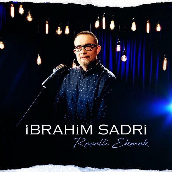 Ibrahim Sadri Recelli Ekmek 2020 Full Album Indir Sarkilar Album Pop Muzik
