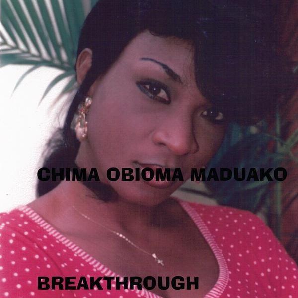 Chima Obioma Maduako - Breakthrough