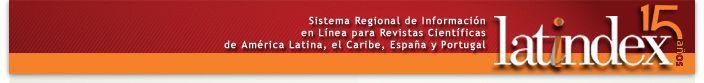 Latindex: Es un sistema de información sobre las revistas de investigación científica, técnico-profesionales y de divulgación científica y cultural que se editan en los países de América Latina, el Caribe, España y Portugal.